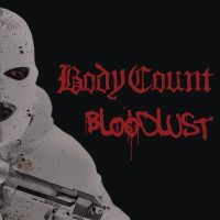 Bloodlust bODY coUNT