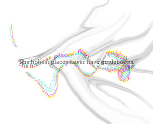 text art quote the holiest places never have guidebooks twisting text