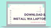 cara download dan install whatsapp di laptop