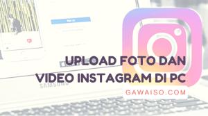 cara upload foto dan video di instagram pc featured