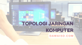 topologi-jaringan-komputer-bus-linear-ring-star-mesh-tree-hybrid-peer-to-peer