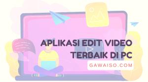 aplikasi edit video pc terbaik yang gratis ringan tanpa watermak untuk youtuber pemula