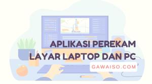 aplikasi perekam layar laptop dan pc gratis ringan tanpa watermark