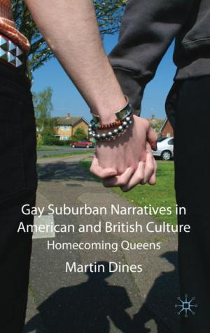 Gay Suburban Narratives in American and British Culture: Homecoming Queens