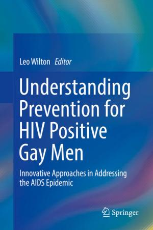 Understanding Prevention for HIV Positive Gay Men: Innovative Approaches in Addressing the AIDS Epidemic