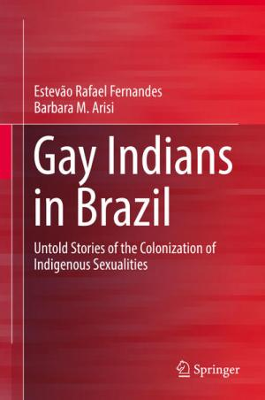Gay Indians in Brazil: Untold Stories of the Colonization of Indigenous Sexualities