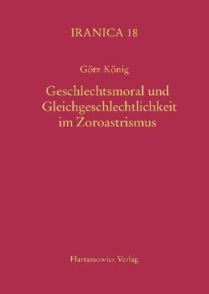 Geschlechtsmoral und Gleichgeschlechtlichkeit im Zoroastrismus