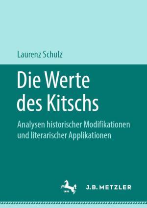 Die Werte des Kitschs: Analysen historischer Modifikationen und literarischer Applikationen