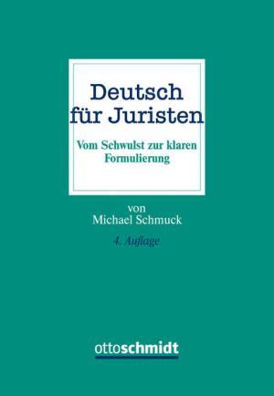 Deutsch für Juristen: Vom Schwulst zur klaren Formulierung | Schwule Bücher im Online Buchshop Gay Book Fair