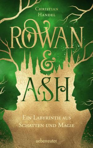 Rowan & Ash: Ein Labyrinth aus Schatten und Magie | Schwule Bücher im Online Buchshop Gay Book Fair