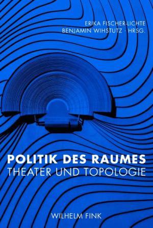 Politik des Raumes: Theater und Topologie