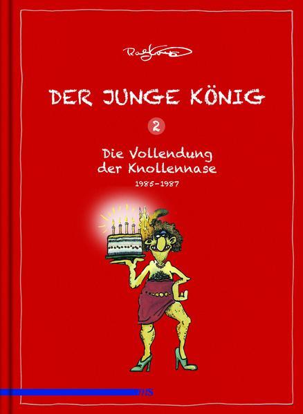 Der junge König Band 2: 1985 - 1987: Die Erfindung der Knollennase   Schwule Bücher im Online Buchshop Gay Book Fair