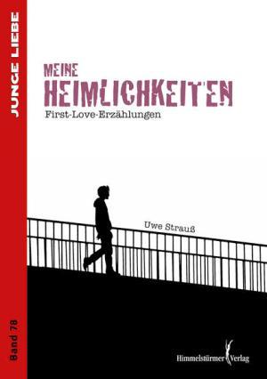 Meine Heimlichkeiten: First-Love-Erzählungen (Junge Liebe)   Schwule Bücher im Online Buchshop Gay Book Fair