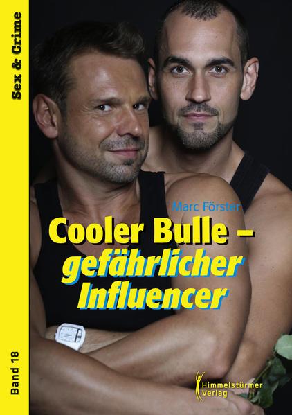 Cooler Bulle - gefährlicher Influencer   Schwule Bücher im Online Buchshop Gay Book Fair