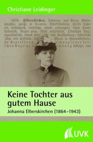 Keine Tochter aus gutem Hause: Johanna Elberskirchen (1864-1943) | Schwule Bücher im Online Buchshop Gay Book Fair