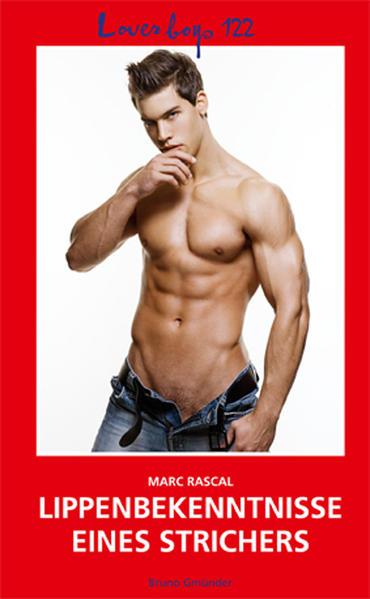 Loverboys 122: Lippenbekenntnisse eines Strichers | Schwule Bücher im Online Buchshop Gay Book Fair