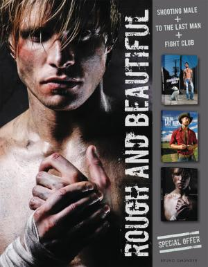 Rough and Beautiful Collection: To the Last Man; Shooting Male; Fight Club