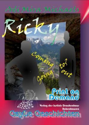 Ricky: Coming out -- going to? Eine schwule, erotische Geschichte von der Alm.