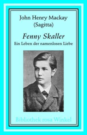 Fenny Skaller: Ein Leben der namenlosen Liebe