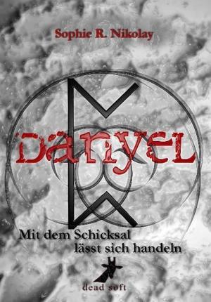 Danyel: Mit dem Schicksal lässt sich handeln   Schwule Bücher im Online Buchshop Gay Book Fair
