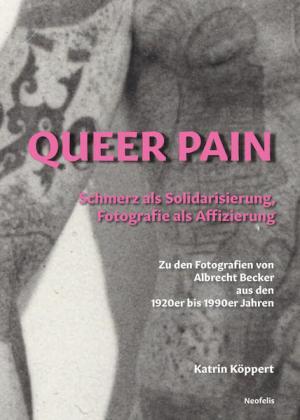 Queer Pain: Schmerz als Solidarisierung