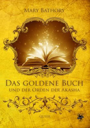 Das goldene Buch und der Orden der Akasha   Schwule Bücher im Online Buchshop Gay Book Fair