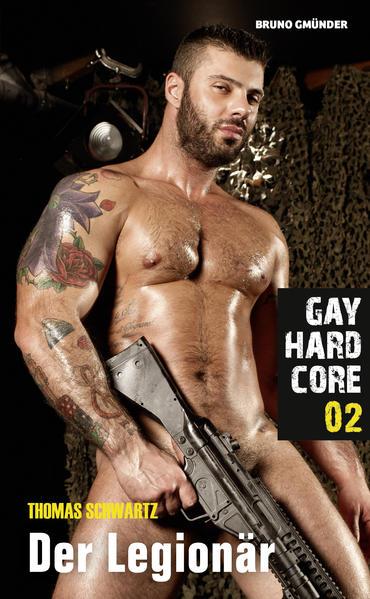 Gay Hardcore 02: Der Legionär | Schwule Bücher im Online Buchshop Gay Book Fair