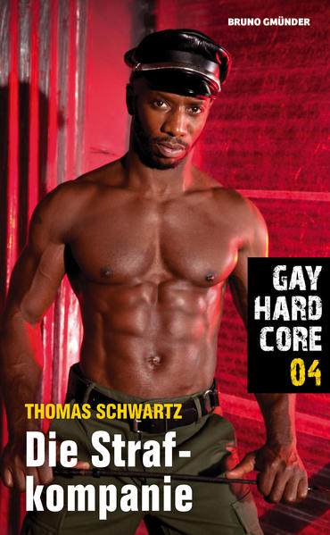 Gay Hardcore 04: Die Strafkompanie   Schwule Bücher im Online Buchshop Gay Book Fair