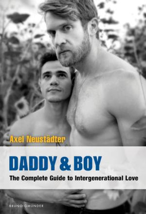 Daddy & Boy: The Complete Guide to Intergenerational Love