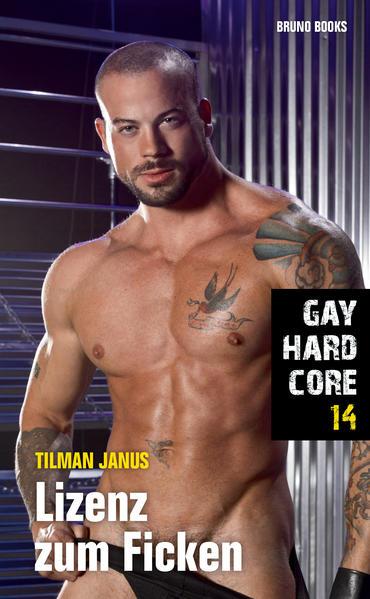 Gay Hardcore 14: Lizenz zum Ficken   Schwule Bücher im Online Buchshop Gay Book Fair