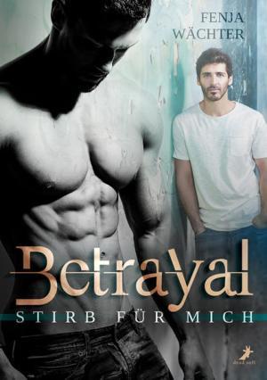 Betrayal - Stirb für mich | Schwule Bücher im Online Buchshop Gay Book Fair