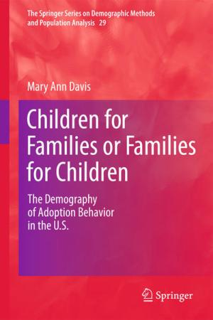 Children for Families or Families for Children: The Demography of Adoption Behavior in the U.S.