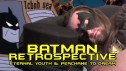 The Batman Retrospective -- Eternal Youth & Perchance to Dream
