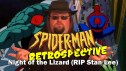 The Spider-Man Retrospective -- Night of the Lizard (RIP Stan Lee)