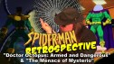The Spider-Man Retrospective -- Doctor Octopus: Armed and Dangerous  & The Menace of Mysterio