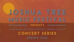 Joshua Tree Music Festival 2021 Spring Concert Series