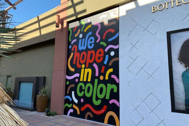 We Hope in Color Mural El Paseo