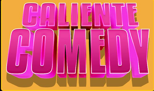 Caliente Comedy