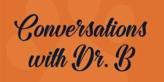 Conversations Dr B