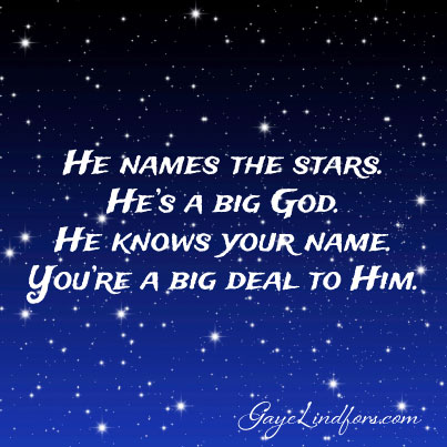 You're a big deal to Him