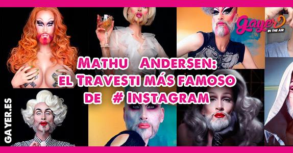 Mathu Andersen: el Travesti más famoso de Instagram