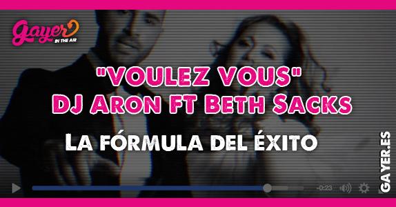 """DJ ARON + 'VOULE VOUZ"""" + BETH"""