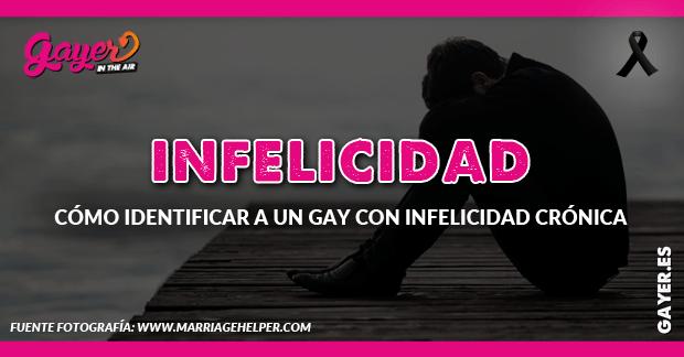 Cómo identificar a un gay con infelicidad crónica