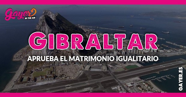 Gibraltar aprueba el matrimonio igualitario