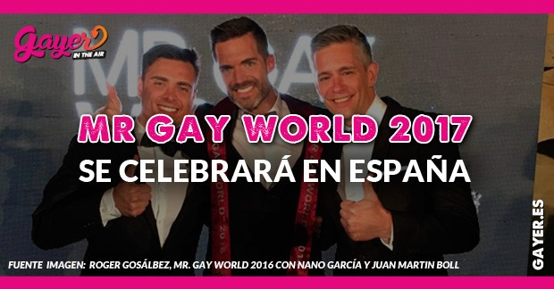 MR GAY WORLD SE CELEBRARÁ EN ESPAÑA