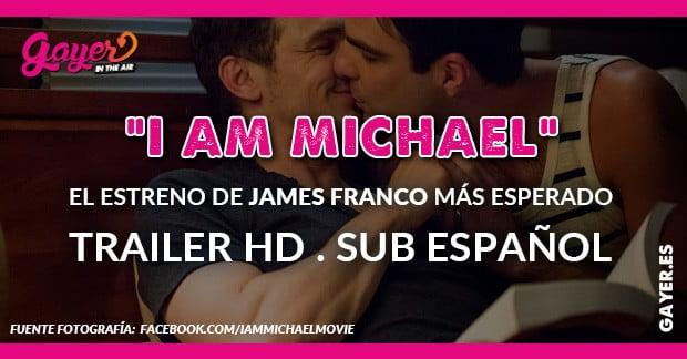 I AM MICHAEL EL ESTRENO MÁS ESPERADO DE JAMES FRANCO