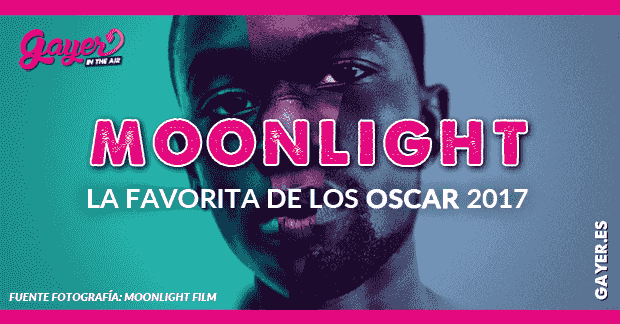 MOONLIGHT LA FAVORITA DE LOS OSCAR 2017