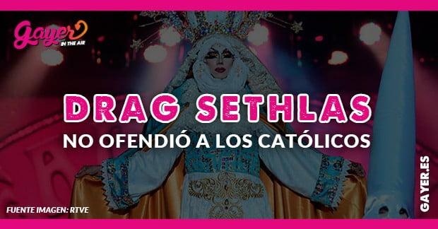 Drag Sethlas no ofendió a los católicos