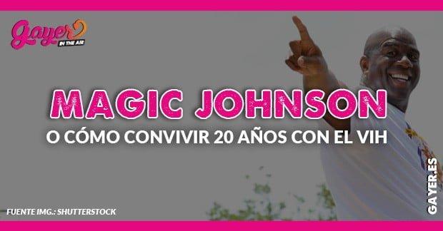 Magic Johnson o cómo convivir con el VIH