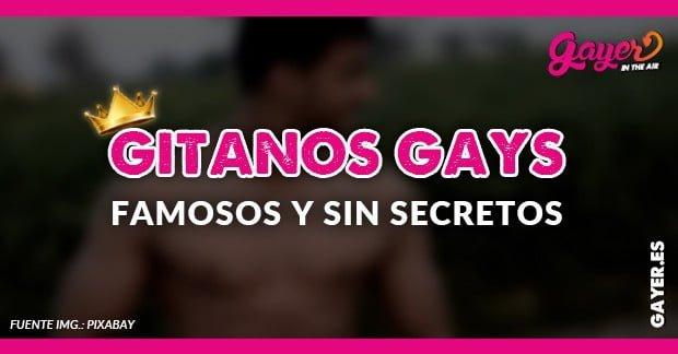 FAMOSOS GITANOS GAYS